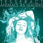 Tesseract / Animals As Leaders