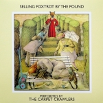 "The Carpet Crawlers - ""Selling Foxtrot By The Pound"""