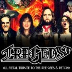 Tragedy - All Metal Tribute To The Bee Gees & Beyond - Disco Demolition World Tour