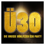 Die Grosse Görlitzer Ü30 Party
