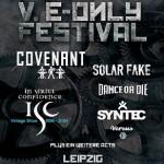 V. E-Only Festival - V. E-Only Festival - Covenant, SITD, Solar Fake, In Strict Confidence