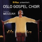 Oslo Gospel Choir - Messiah