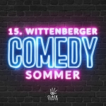 Comedy Sommer Festival - Clack Theater Wittenberg