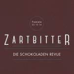 Zartbitter - Die Schokoladen Revue