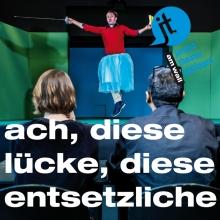 Ach, diese Lücke, diese entsetzliche Lücke - Junges Theater Göttingen