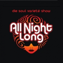 Bild: All Night Long - Die Soul Varieté Show