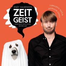Andy Sauerwein - Zeitgeist - wenn heute doch schon gestern wär - Köln-Premiere in Köln, 27.04.2018 - Tickets -