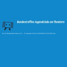 Bundestreffen Jugendclubs an Theatern