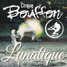 Cirque Bouffon Wiesbaden - Lunatique in Wiesbaden, 22.05.2018 - Tickets -