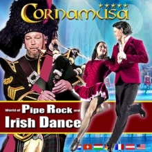 World of Pipe Rock and Irish Dance - presented by Cornamusa