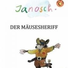 Der Mäusesheriff (von Janosch)