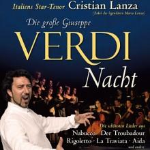 Die große Giuseppe Verdi Nacht - mit Star-Tenor Cristian Lanza