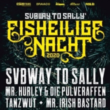 EISHEILIGE NACHT mit SUBWAY TO SALLY - Mr. Hurley & Die Pulveraffen, Tanzwut, Mr. Irish Bastard