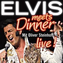 Elvis meets Dinner - mit Oliver Steinhoff