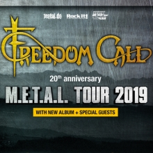 FREEDOM CALL - 20th ANNIVERSARY  M.E.T.A.L. Tour 2019