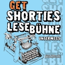 Get Shorties - Lesebühne