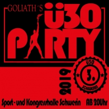 GOLIATH´s ü30 Party in Rostock, 07.09.2019 - Tickets -