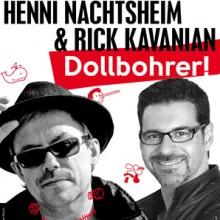 """Henni Nachtsheim & Rick Kavanian - """"Dollbohrer!"""""""