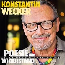 """Konstantin Wecker - """"Poesie und Widerstand"""" - die Jubiläumskonzerte 2017"""
