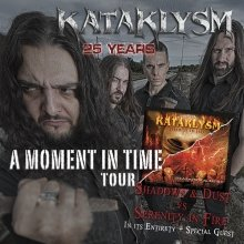 KATAKLYSM - 25th Anniversary of KATAKLYSM - A Moment in Time : Shadows & Dust vs. Serenity in Fire Tour 2017 + Support: GRAVEWORM