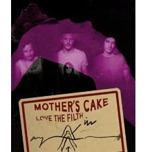 MOTHER´S CAKE - Love The Filth - Tour 2015