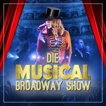 Die Musical Broadway Show - Originale Musicalstars Live