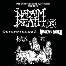 Campaign For Musical Destruction Tour 2020 - Napalm Death, Eyehategod, Misery Index, Rotten Sound, BAT