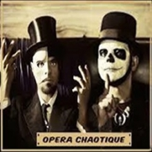 Opera Chaotique - The Alchemists of Surreal Cabaret