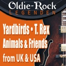 Bild: Oldie-Rock Legenden - Yardbirds & Animals and Friends & T. Rex