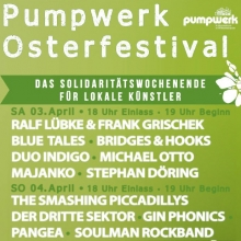 """Pumpwerk Osterfestival - """"Das Solidaritätswochenende für lokale Künstler"""""""