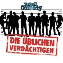 RebellComedy - Die üblichen Verdächtigen