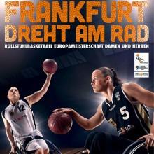 RollstuhlBasketball Europameisterschaft - Damen und Herren - Frankfurt dreht am Rad