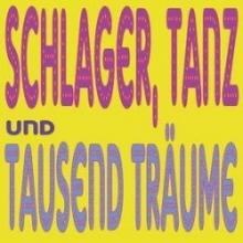 Schlager, Tanz und tausend Träume in Oberhausen, 27.04.2018 - Tickets -