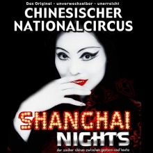 Chinesischer Nationalcircus - Shanghai Nights