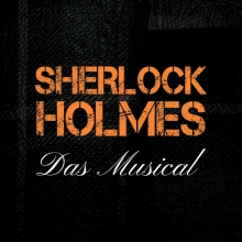 Sherlock Holmes - Das Musical- First Stage Theater