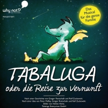 Tabaluga - oder die Reise zur Vernunft - Das drachenstarke Familienmusical von Peter Maffay