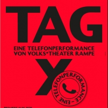 TAG Y - Eine Telefonperformance - Theater Rampe