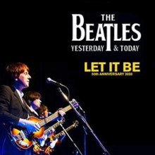 Bild: The Beatles - Yesterday & Today - Let It Be 50th Anniversary Tour 2020