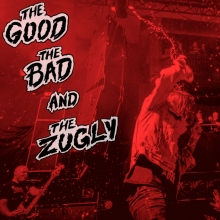 The Good The Bad and The Zugly