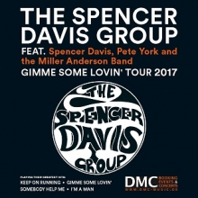 The Spencer Davis Group - Gimme Some Lovin` Tour 2017