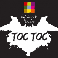 Bild: Toc Toc - Patchwork Theater