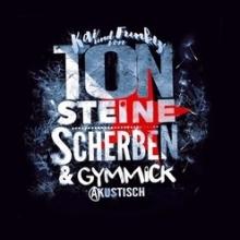Ton Steine Scherben - Ton Steine Scherben Akustisch mit Gymmick in Eltville am Rhein, 14.12.2018 - Tickets -