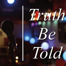 Truth Be Told - One microphone, four storytellers, four remarkable stories *CATCH-UP DATE*