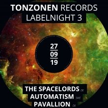 Tonzonen Records Labelnight - mit The Spacelords, Automatism, Pavallion & Nazca Space Fox.