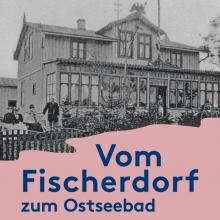 Vom Fischerdorf zum Ostseebad - Lichtbildervortrag mit Doris Pagel