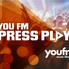 YOU FM Press Play!