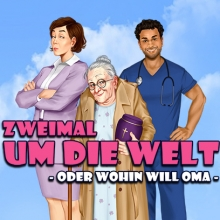 Zweimal um die Welt - Oder wohin will Oma? - First Stage Theater